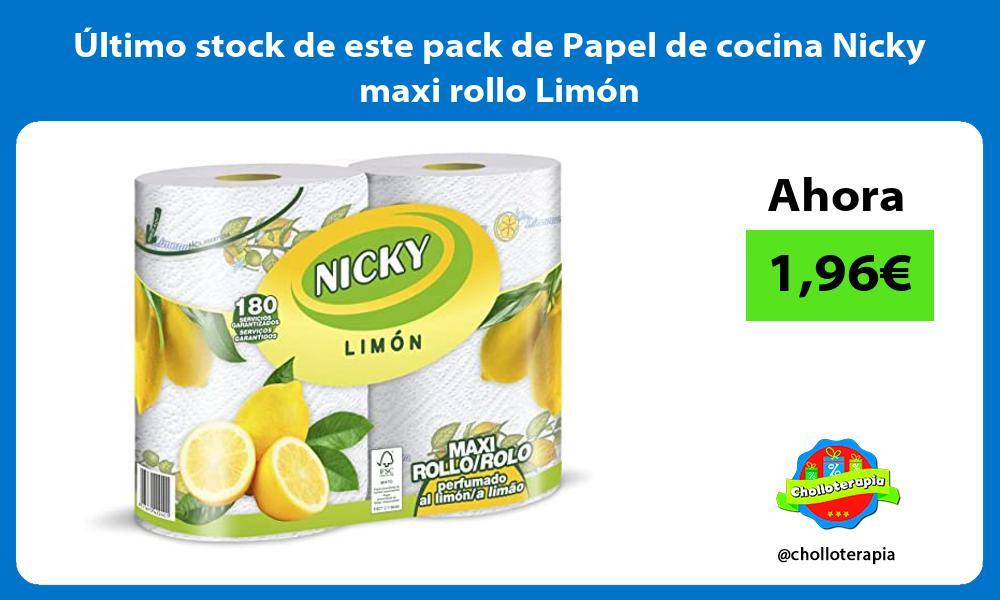ltimo stock de este pack de Papel de cocina Nicky maxi rollo Limón