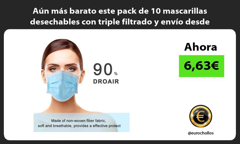 Aún más barato este pack de 10 mascarillas desechables con triple filtrado y envío desde España