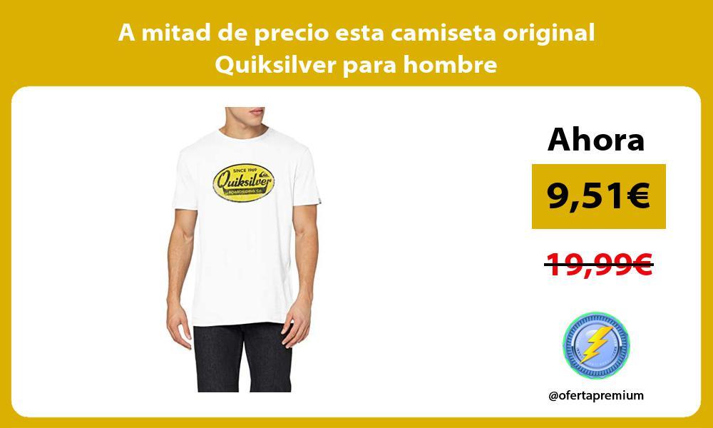 A mitad de precio esta camiseta original Quiksilver para hombre