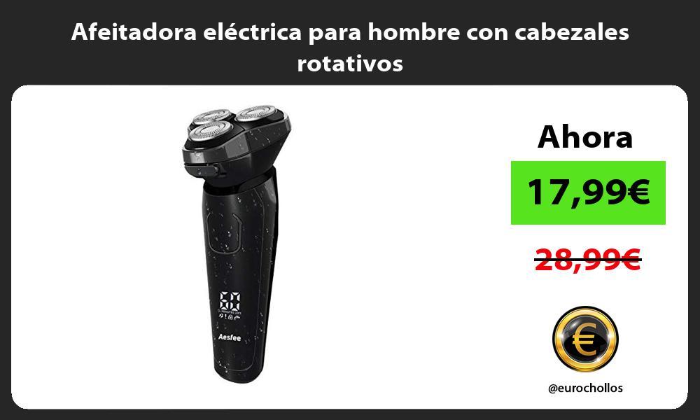 Afeitadora eléctrica para hombre con cabezales rotativos