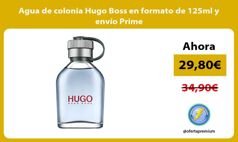 Agua de colonia Hugo Boss en formato de 125ml y envío Prime