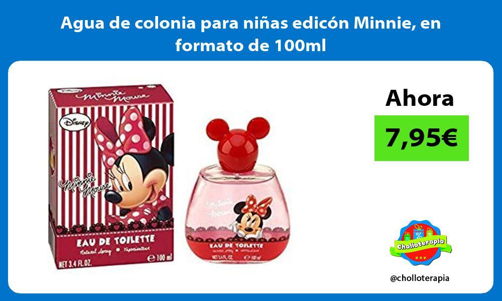Agua de colonia para niñas edicón Minnie en formato de 100ml