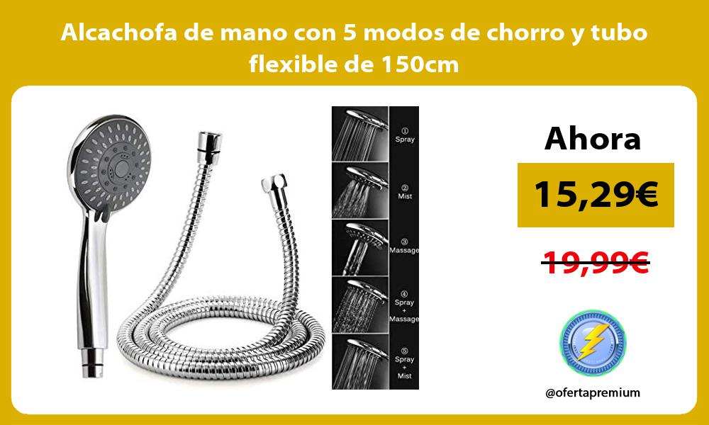 Alcachofa de mano con 5 modos de chorro y tubo flexible de 150cm