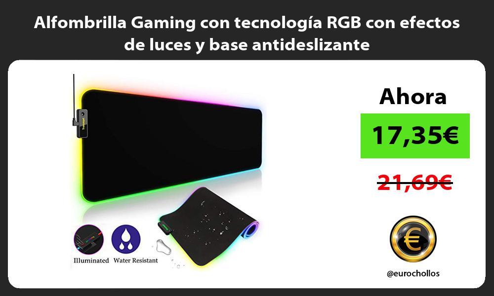 Alfombrilla Gaming con tecnología RGB con efectos de luces y base antideslizante