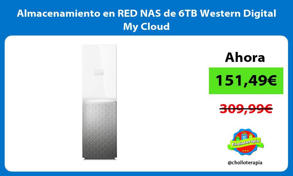 Almacenamiento en RED NAS de 6TB Western Digital My Cloud