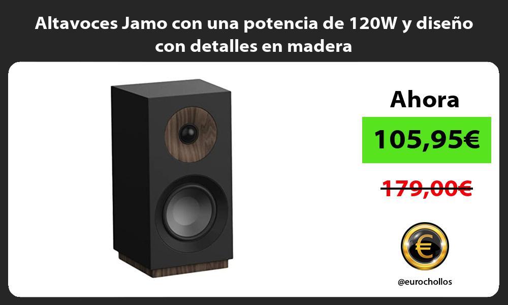 Altavoces Jamo con una potencia de 120W y diseño con detalles en madera