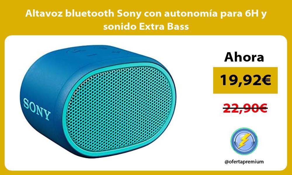Altavoz bluetooth Sony con autonomía para 6H y sonido Extra Bass