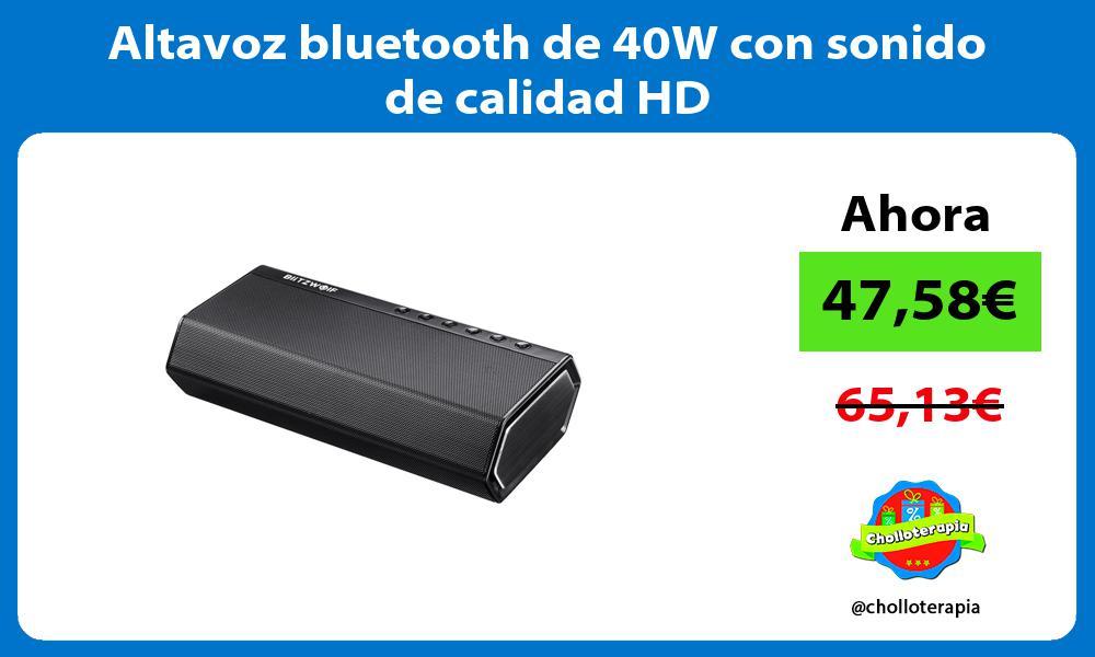 Altavoz bluetooth de 40W con sonido de calidad HD