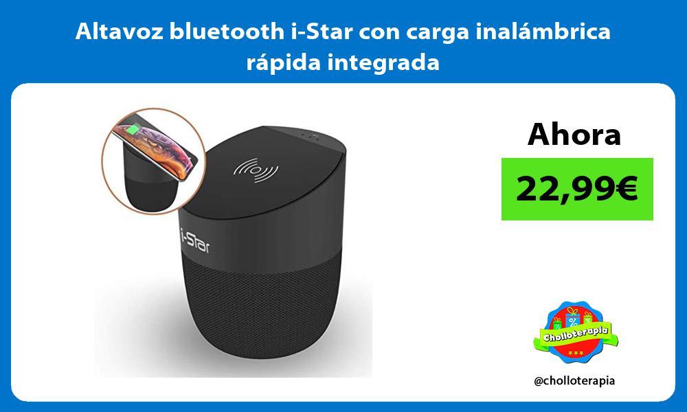 Altavoz bluetooth i Star con carga inalámbrica rápida integrada