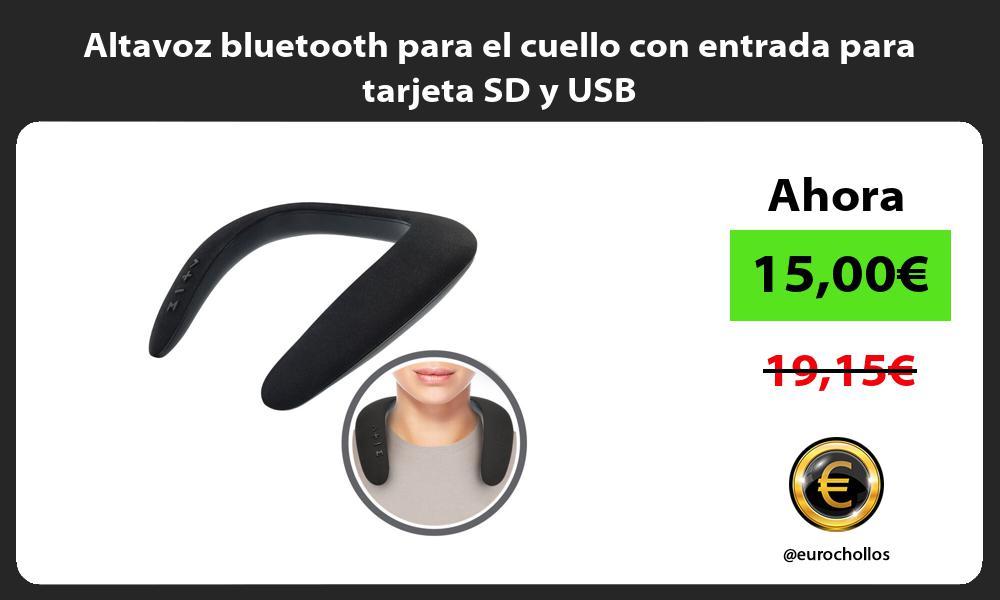 Altavoz bluetooth para el cuello con entrada para tarjeta SD y USB