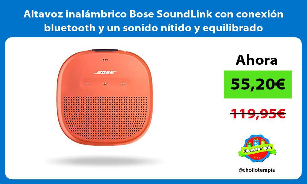 Altavoz inalámbrico Bose SoundLink con conexión bluetooth y un sonido nítido y equilibrado
