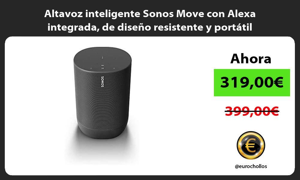 Altavoz inteligente Sonos Move con Alexa integrada de diseño resistente y portátil