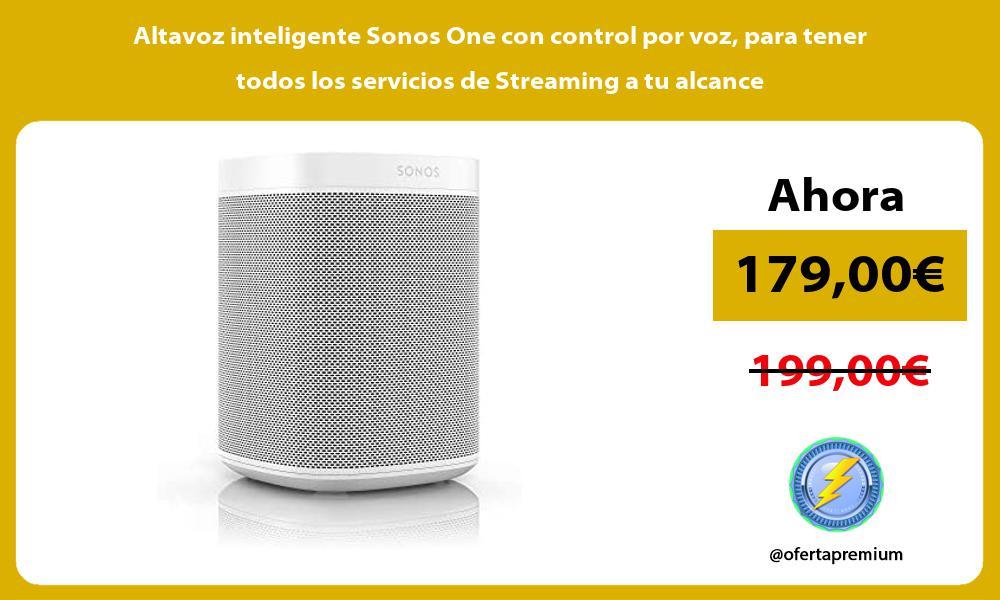 Altavoz inteligente Sonos One con control por voz para tener todos los servicios de Streaming a tu alcance