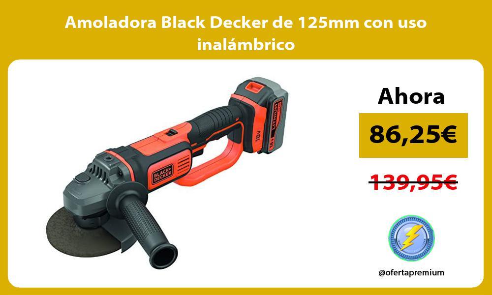 Amoladora Black Decker de 125mm con uso inalámbrico