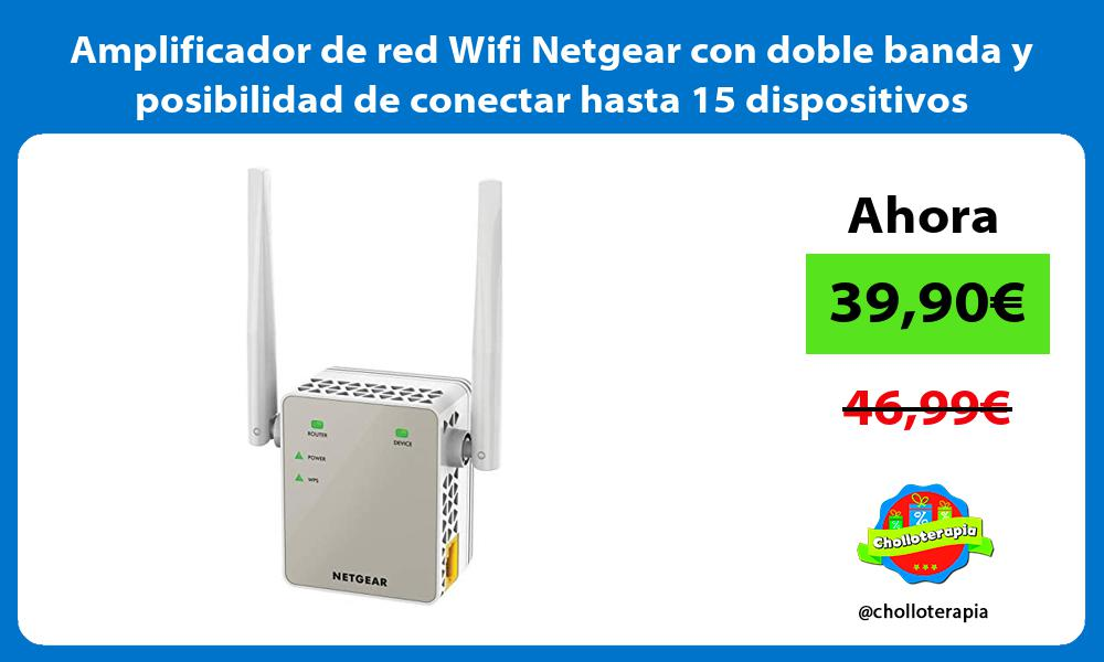 Amplificador de red Wifi Netgear con doble banda y posibilidad de conectar hasta 15 dispositivos