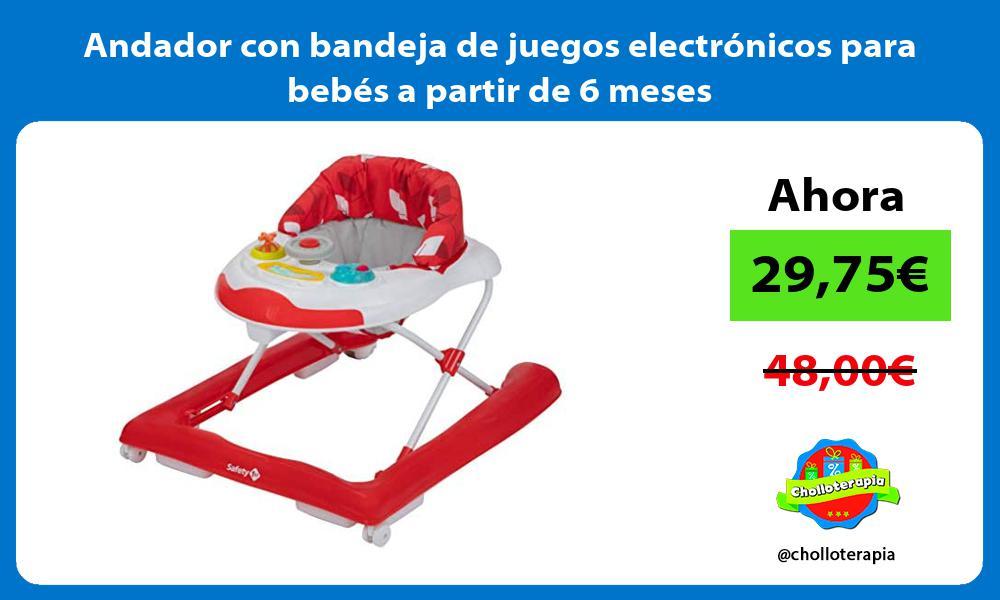 Andador con bandeja de juegos electrónicos para bebés a partir de 6 meses