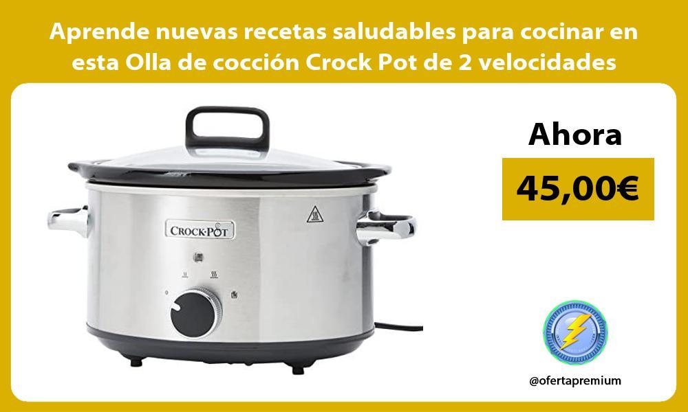 Aprende nuevas recetas saludables para cocinar en esta Olla de cocción Crock Pot de 2 velocidades