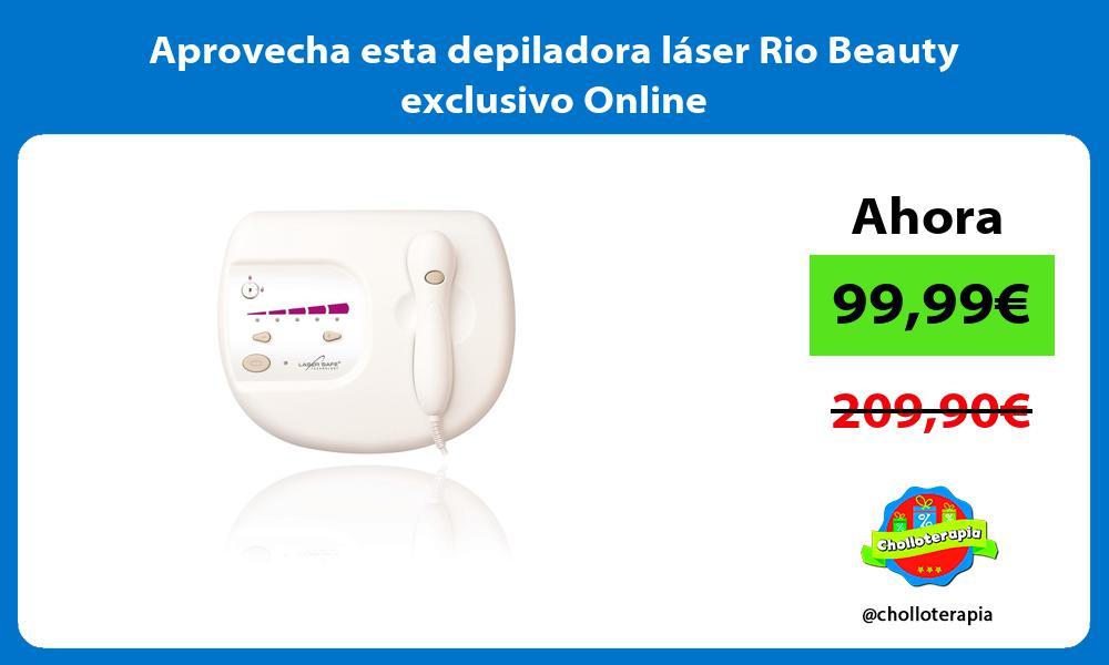 Aprovecha esta depiladora láser Rio Beauty exclusivo Online