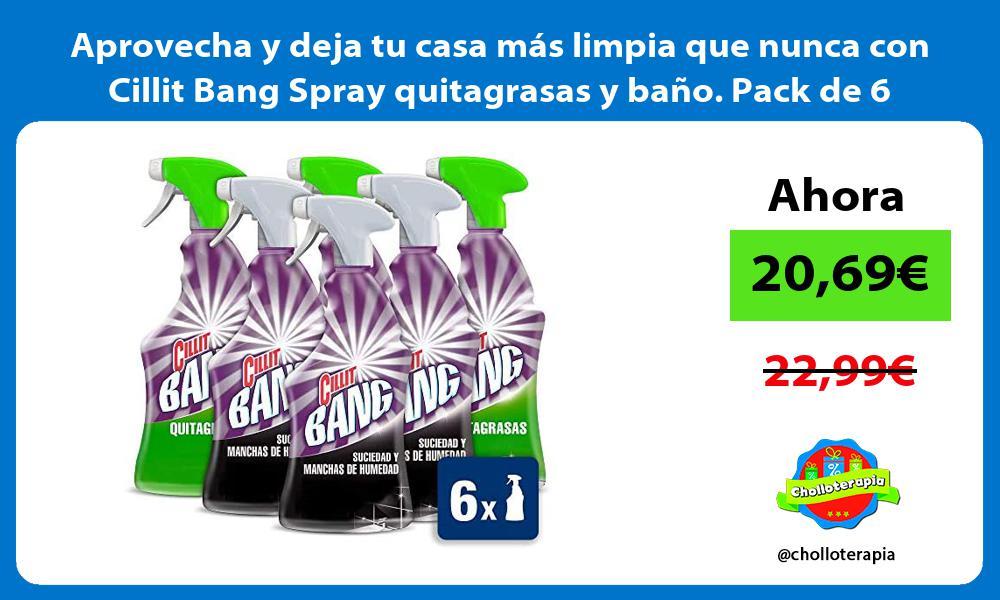 Aprovecha y deja tu casa más limpia que nunca con Cillit Bang Spray quitagrasas y baño Pack de 6
