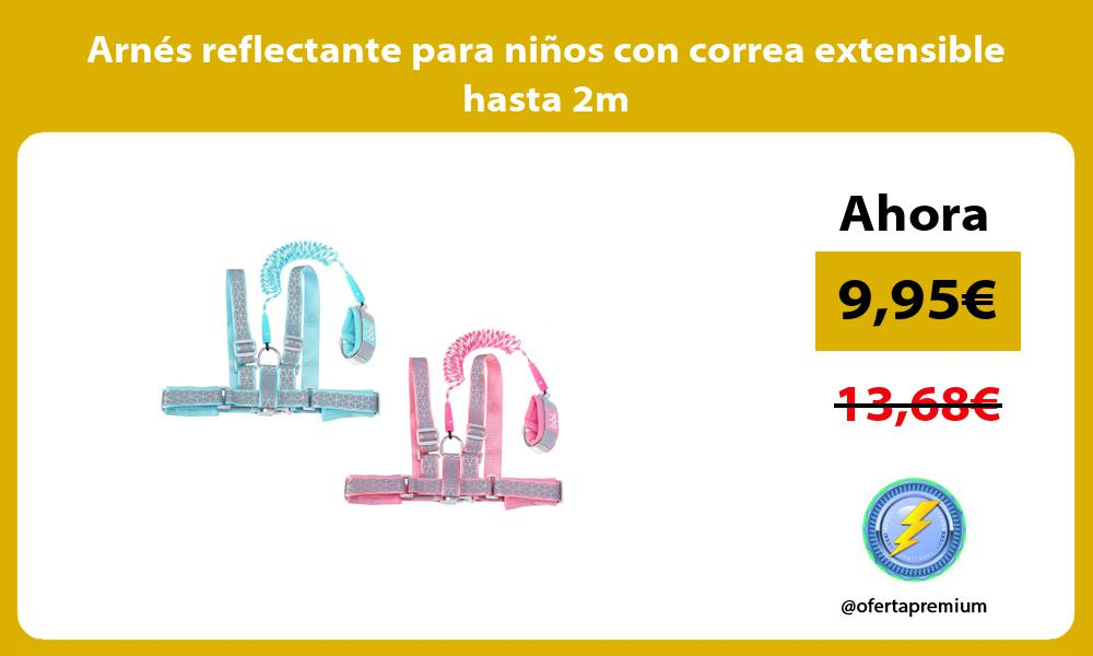 Arnés reflectante para niños con correa extensible hasta 2m