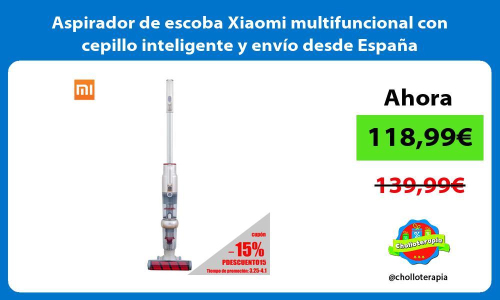 Aspirador de escoba Xiaomi multifuncional con cepillo inteligente y envío desde España