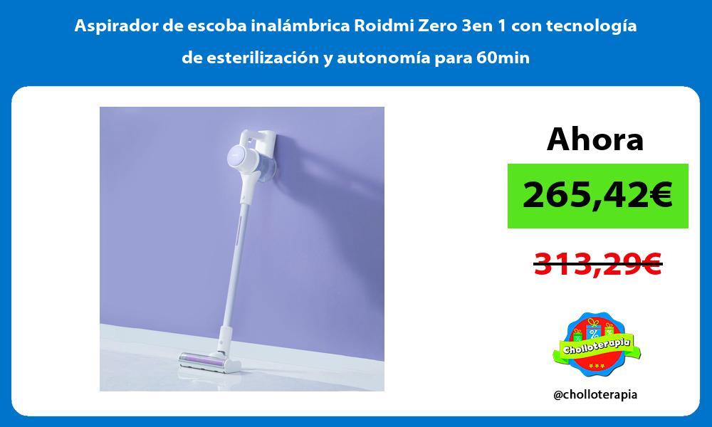 Aspirador de escoba inalámbrica Roidmi Zero 3en 1 con tecnología de esterilización y autonomía para 60min