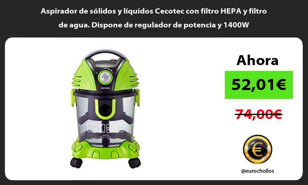 Aspirador de sólidos y líquidos Cecotec con filtro HEPA y filtro de agua Dispone de regulador de potencia y 1400W