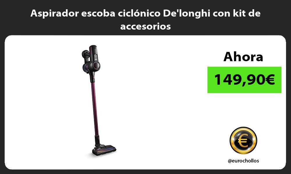 Aspirador escoba ciclónico Delonghi con kit de accesorios