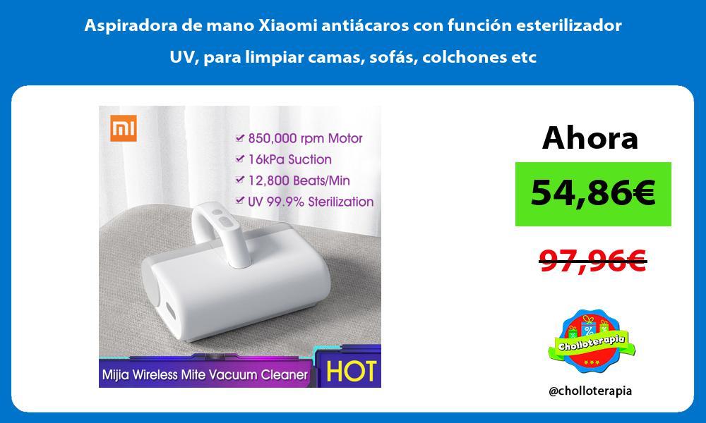 Aspiradora de mano Xiaomi antiácaros con función esterilizador UV para limpiar camas sofás colchones etc