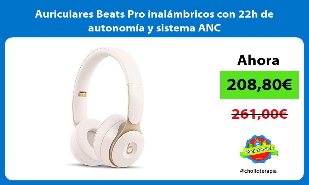 Auriculares Beats Pro inalámbricos con 22h de autonomía y sistema ANC