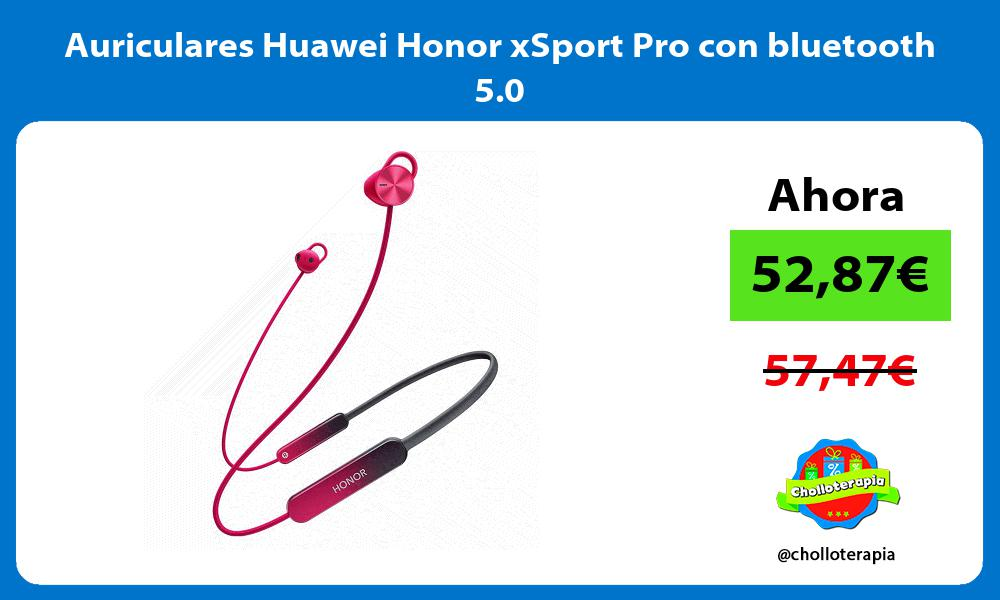 Auriculares Huawei Honor xSport Pro con bluetooth 5 0