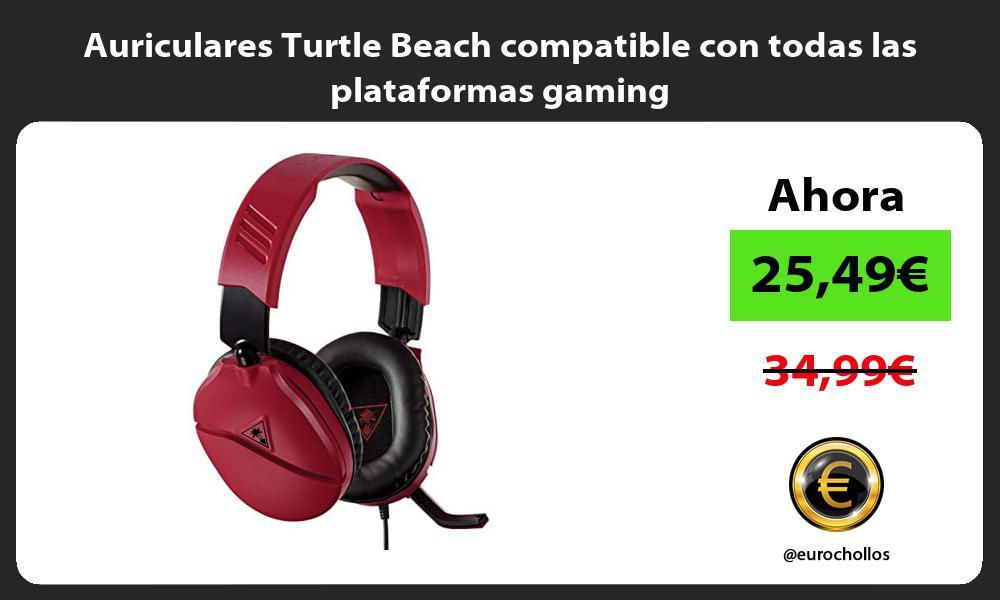 Auriculares Turtle Beach compatible con todas las plataformas gaming