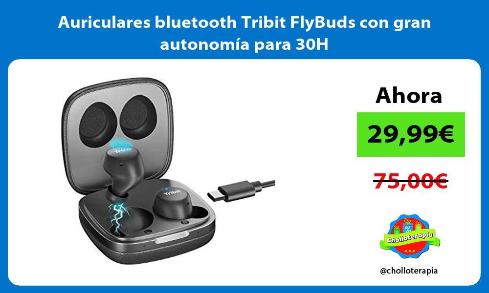 Auriculares bluetooth Tribit FlyBuds con gran autonomía para 30H