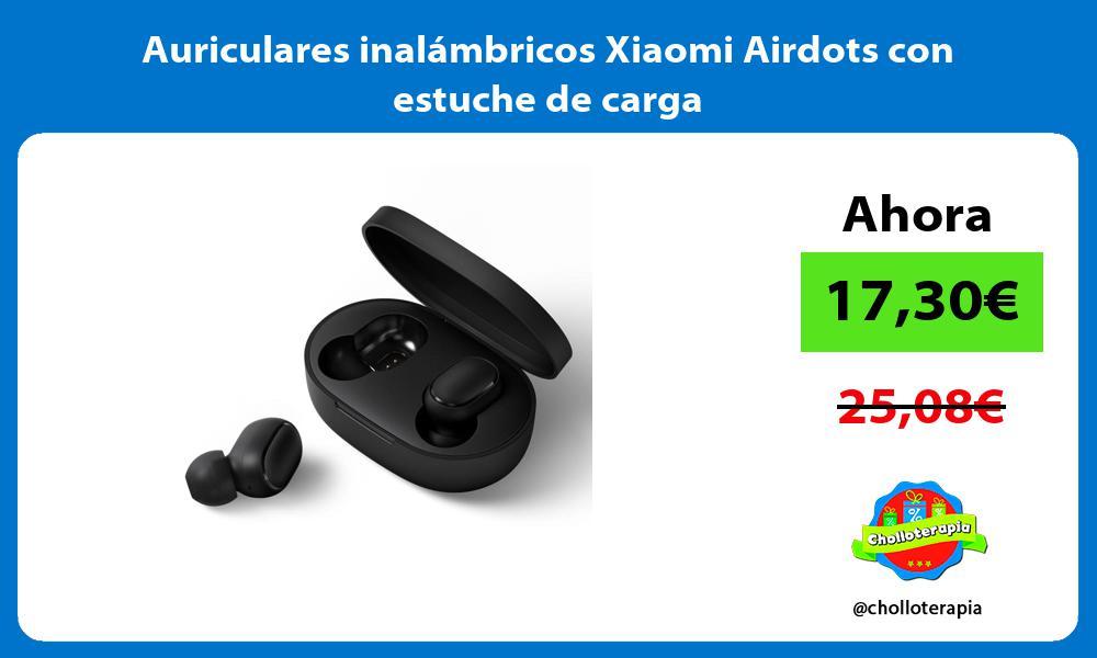 Auriculares inalámbricos Xiaomi Airdots con estuche de carga