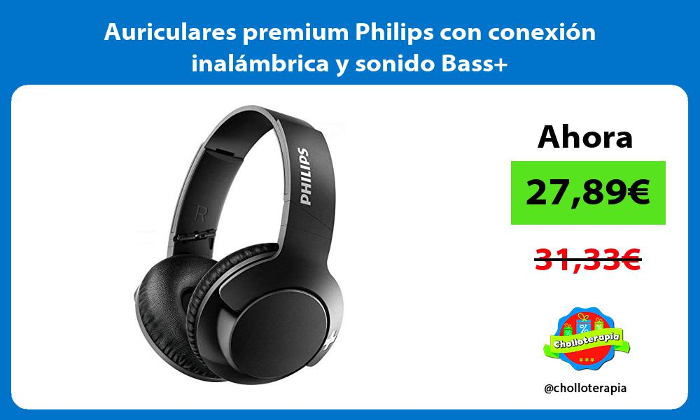 Auriculares premium Philips con conexión inalámbrica y sonido Bass