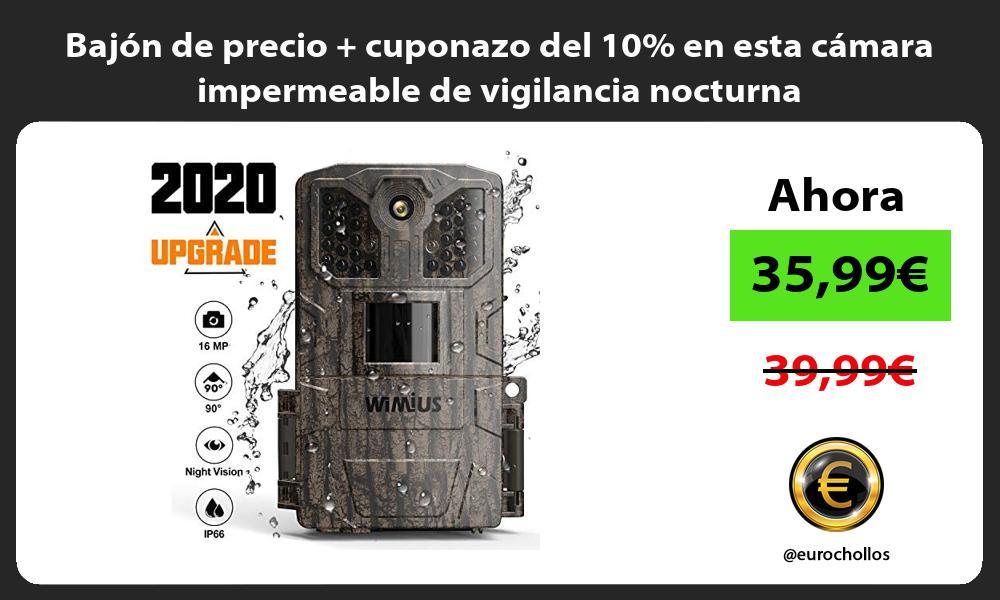 Bajón de precio cuponazo del 10 en esta cámara impermeable de vigilancia nocturna