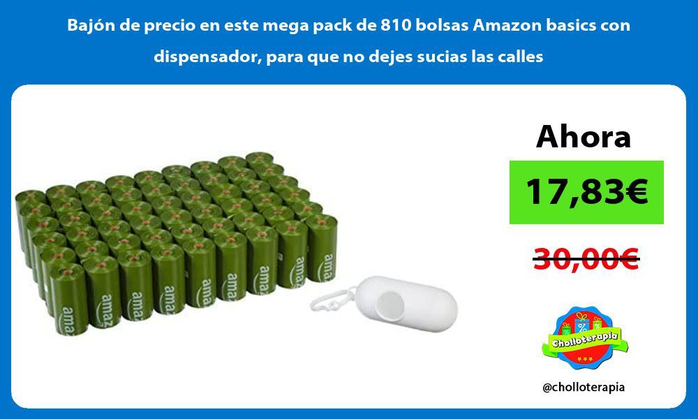 Bajón de precio en este mega pack de 810 bolsas Amazon basics con dispensador para que no dejes sucias las calles