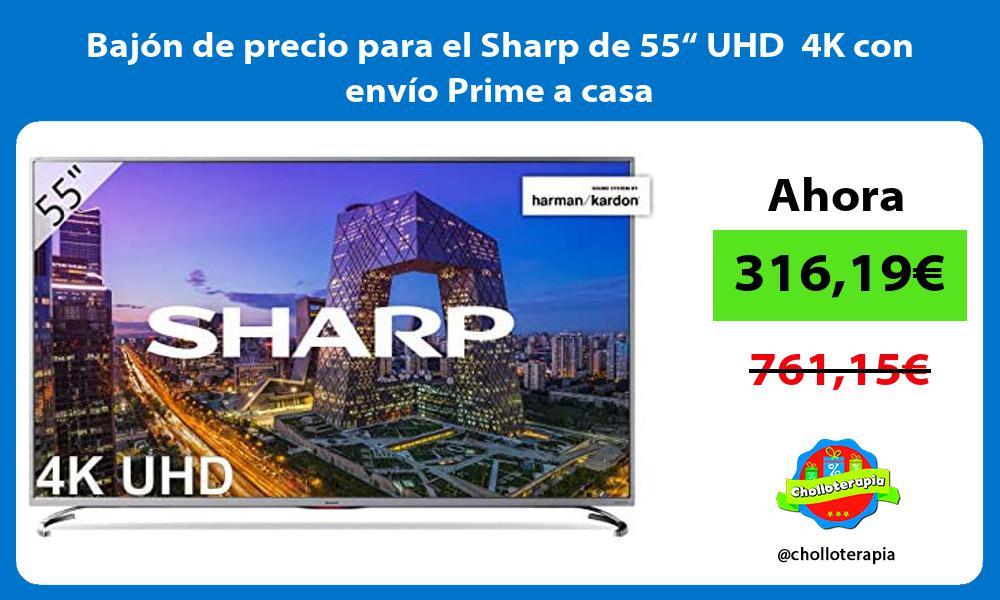 """Bajón de precio para el Sharp de 55"""" UHD 4K con envío Prime a casa"""