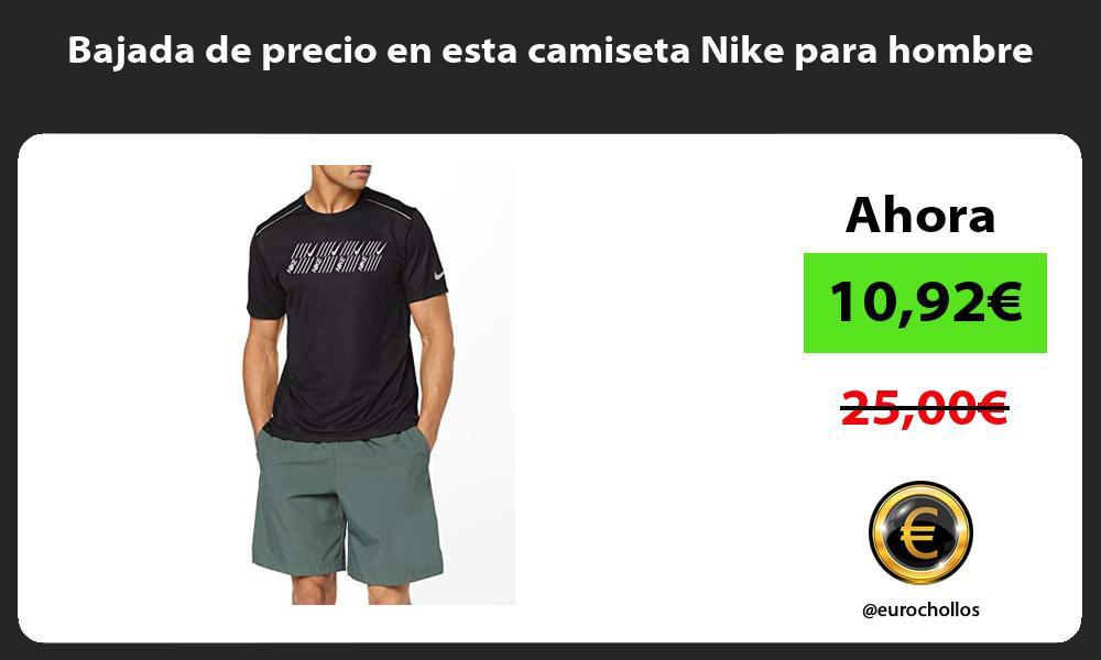 Bajada de precio en esta camiseta Nike para hombre