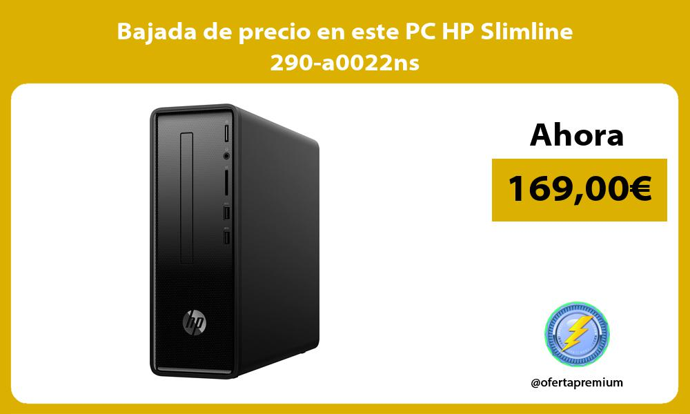 Bajada de precio en este PC HP Slimline 290 a0022ns