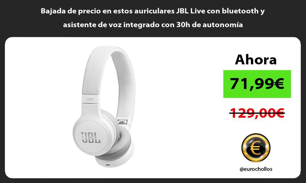 Bajada de precio en estos auriculares JBL Live con bluetooth y asistente de voz integrado con 30h de autonomía
