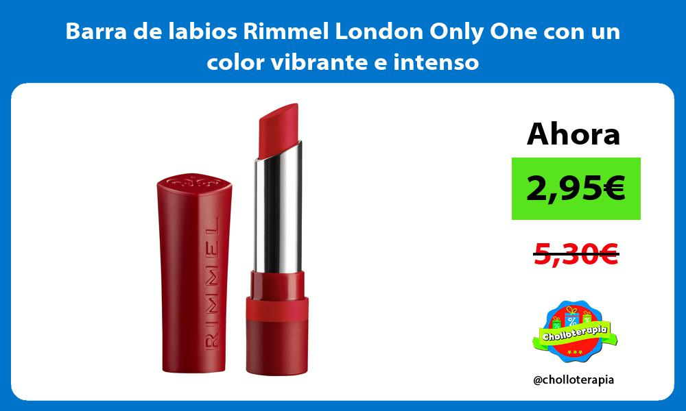 Barra de labios Rimmel London Only One con un color vibrante e intenso