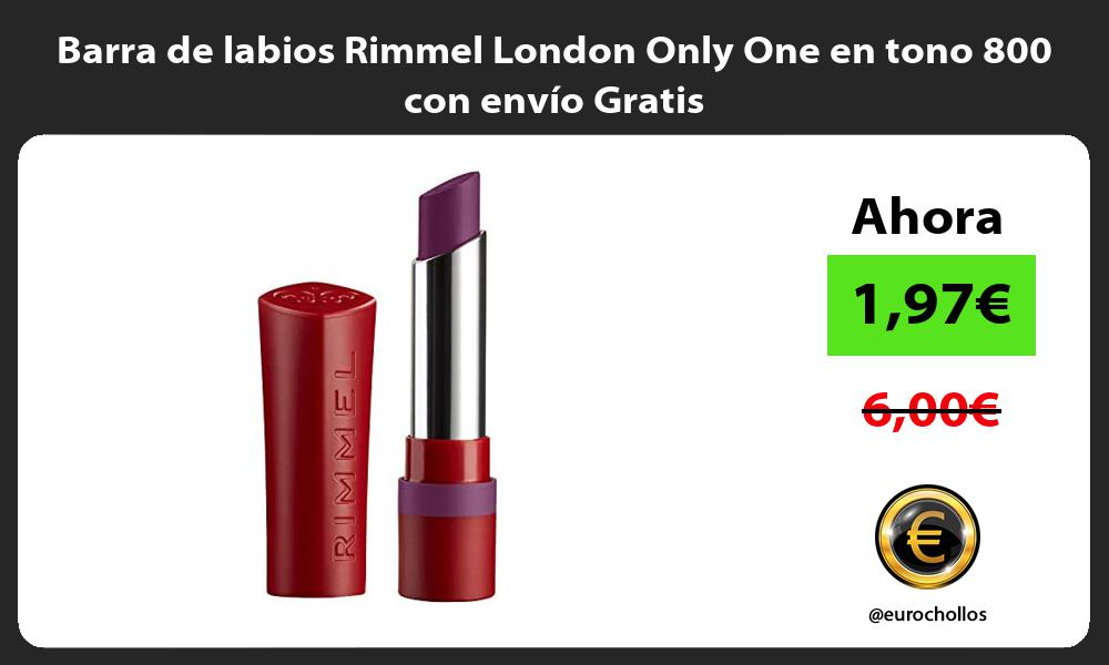 Barra de labios Rimmel London Only One en tono 800 con envío Gratis