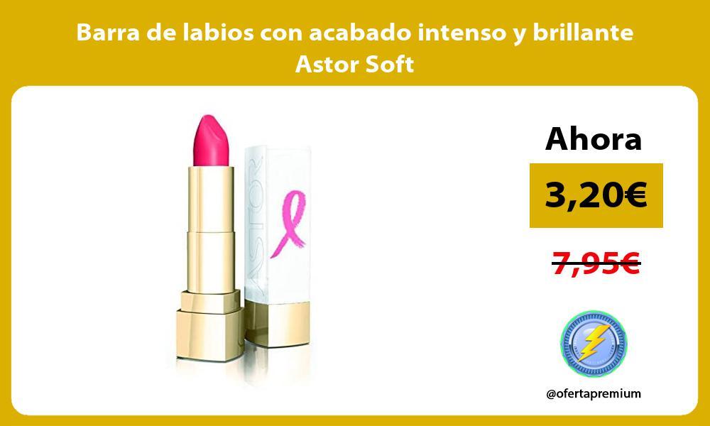 Barra de labios con acabado intenso y brillante Astor Soft