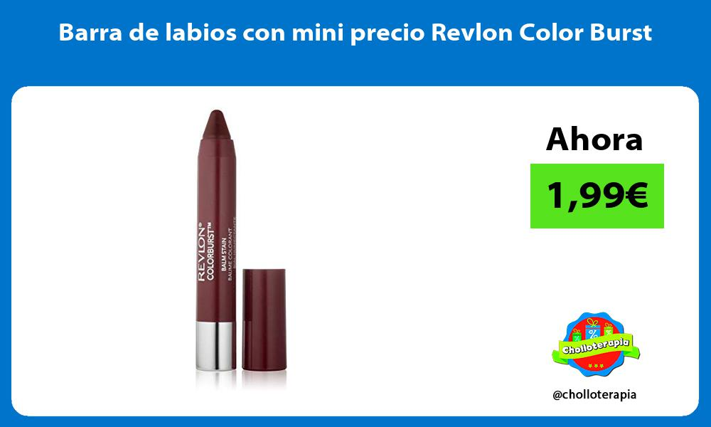 Barra de labios con mini precio Revlon Color Burst