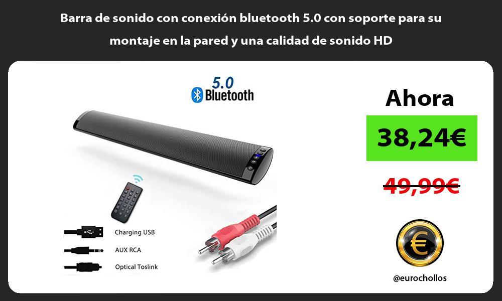 Barra de sonido con conexión bluetooth 5 0 con soporte para su montaje en la pared y una calidad de sonido HD