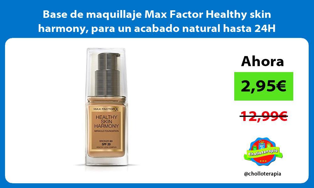 Base de maquillaje Max Factor Healthy skin harmony para un acabado natural hasta 24H