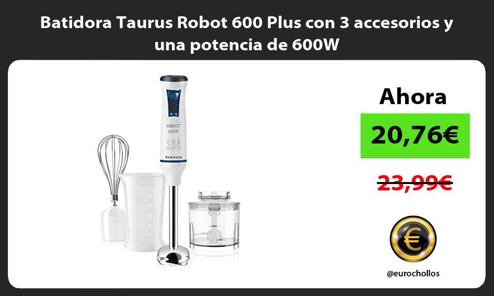 Batidora Taurus Robot 600 Plus con 3 accesorios y una potencia de 600W