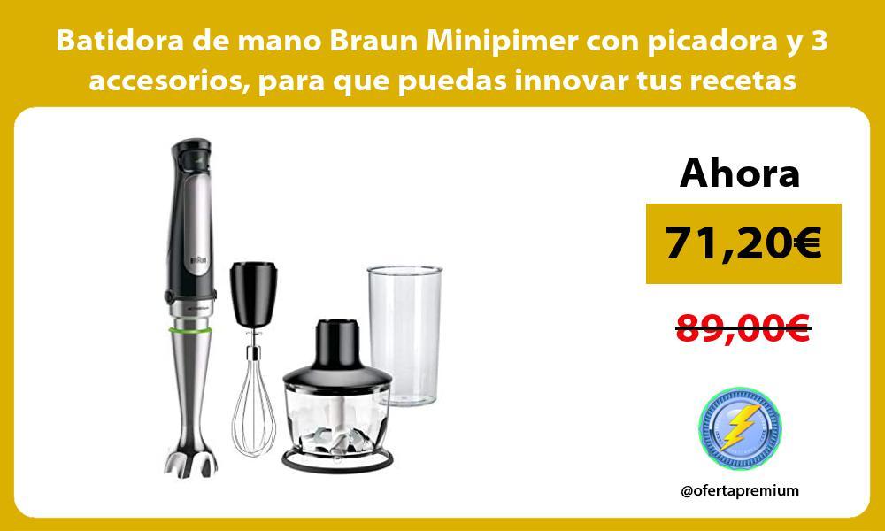 Batidora de mano Braun Minipimer con picadora y 3 accesorios para que puedas innovar tus recetas