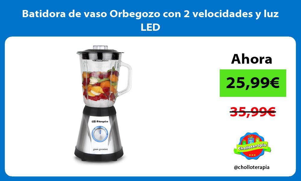 Batidora de vaso Orbegozo con 2 velocidades y luz LED